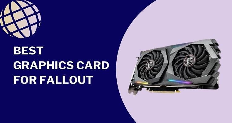 Best Graphics Card For Fallout